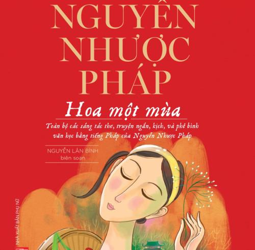 Cuốn sách: Nguyễn Nhược Pháp - Hoa một mùa (24/10/2018)