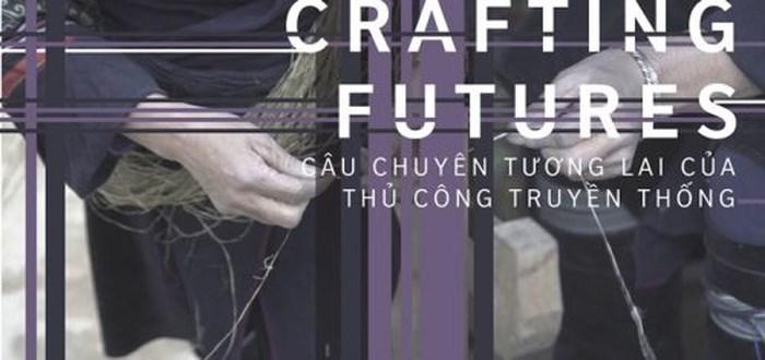 Cuộc thi Thiết kế và Thủ công 2017: Câu chuyện tương lai của Thủ công truyền thống (19/6/2018)