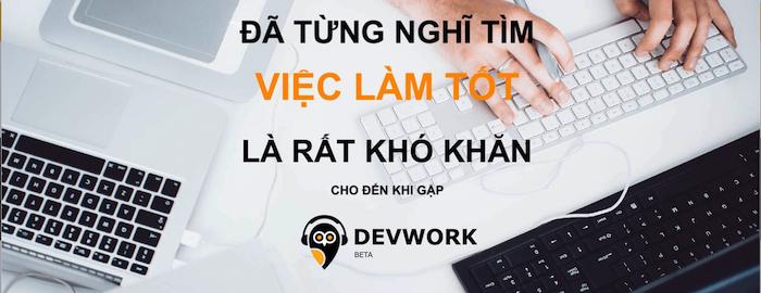 Tìm hiểu về nền tảng công nghệ tuyển dụng Devwork (26/5/2019)
