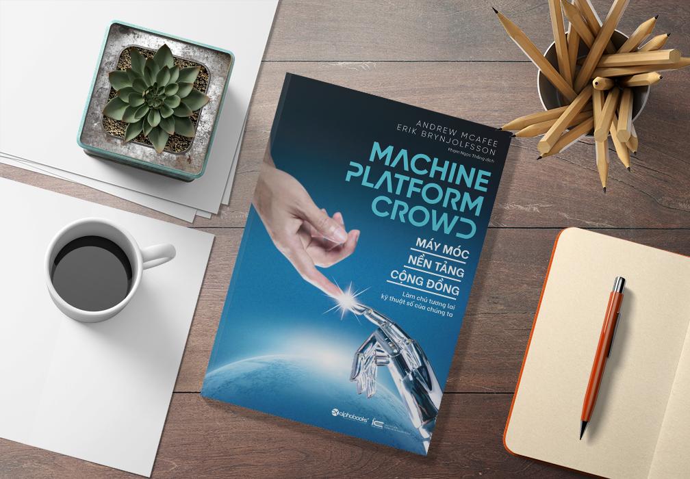 """Giới thiệu về cuốn sách """"Máy móc, nền tảng, cộng đồng"""" của hai tác giả Andrew McAfee & Erik Brynjolfsson (27/5/2020)"""