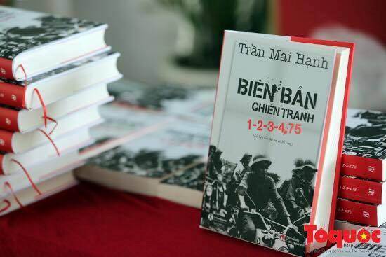 Tiểu thuyết tư liệu lịch sử Biên bản chiến tranh 1-2-3-4.75 của nhà báo, nhà văn Trần Mai Hạnh: Những ký ức hào hùng(2/5/2020)