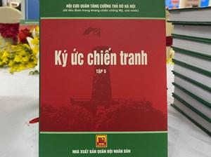 """""""Ký ức chiến tranh"""" – những hoài niệm xúc động của cựu quân nhân Hà Nội (12/6/2021)"""